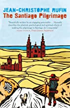 The Santiago Pilgrimage: Walking the Immortal Way (English Edition)