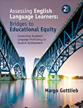 Assessing English Language Learners: Bridges to Educational Equity: Connecting Academic Language Proficiency to Student Ac...