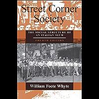 Street Corner Society: The Social Structure of an Italian Sl…