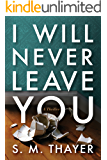 I Will Never Leave You (English Edition)