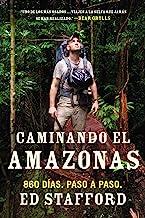 Caminando el Amazonas: 860 días. Paso a paso. (Spanish Edition)
