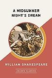 A Midsummer Night's Dream (AmazonClassics Edition) (English…