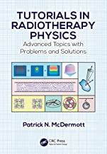 Tutorials in Radiotherapy Physics: Advanced Topics with Problems and Solutions (English Edition)