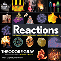 Reactions: An Illustrated Exploration of Elements, Molecules…