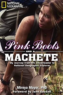 Pink Boots and a Machete: My Journey From NFL Cheerleader to National Geographic Explorer (English Edition)