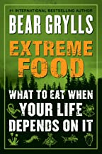 Extreme Food: What to Eat When Your Life Depends on It (English Edition)