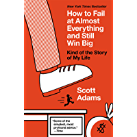 How to Fail at Almost Everything and Still Win Big: Kind of…