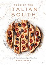 Food of the Italian South: Recipes for Classic, Disappearing, and Lost Dishes: A Cookbook (English Edition)