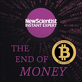 The End of Money: The story of bitcoin, cryptocurrencies and the blockchain revolution (New Scientist Instant Expert) (Eng...