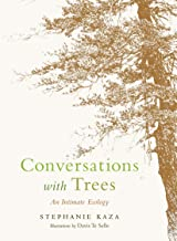 Conversations with Trees: An Intimate Ecology (English Edition)