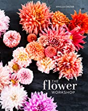 The Flower Workshop: Lessons in Arranging Blooms, Branches, Fruits, and Foraged Materials (English Edition)