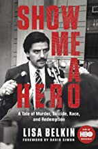 Show Me a Hero: A Tale of Murder, Suicide, Race, and Redemption (English Edition)