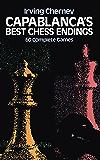 Capablanca's Best Chess Endings (Dover Chess) (English Editi…