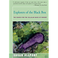 Explorers of the Black Box: The Search for the Cellular Basi…