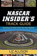 The Ultimate NASCAR Insider's Track Guide: Everything You Need to Plan Your Race Weekend (English Edition)