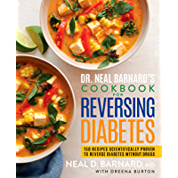 Dr. Neal Barnard's Cookbook for Reversing Diabetes: 150 Reci…
