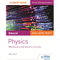 Edexcel AS/A Level Physics Student Guide: Topics 2 and 3 (Ed…