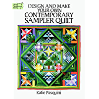 Design and Make Your Own Contemporary Sampler Quilt (Dover Q…