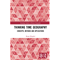 Thinking Time Geography: Concepts, Methods and Applications…