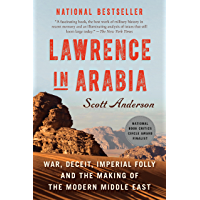 Lawrence in Arabia: War, Deceit, Imperial Folly and the Maki…