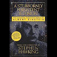 A Stubbornly Persistent Illusion: The Essential Scientific W…