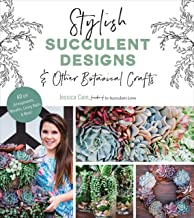 Stylish Succulent Designs: & Other Botanical Crafts (English Edition)