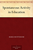 Spontaneous Activity in Education (免费公版书) (English Edition)