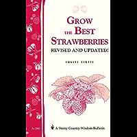 Grow the Best Strawberries: Storey's Country Wisdom Bulletin…