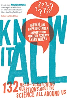 Know It All: 132 Head-Scratching Questions About the Science All Around Us (English Edition)