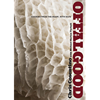 Offal Good: Cooking from the Heart, with Guts: A Cookbook (E…