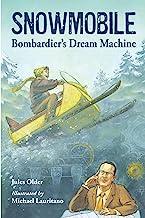Snowmobile: Bombardier's Dream Machine (English Edition)