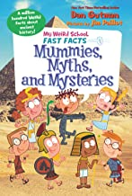 My Weird School Fast Facts: Mummies, Myths, and Mysteries (English Edition)
