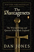 The Plantagenets: The Warrior Kings and Queens Who Made England (English Edition)