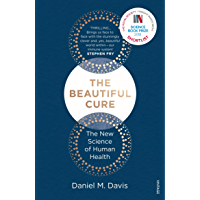 The Beautiful Cure: The New Science of Human Health (English…