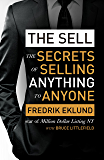 The Sell: The secrets of selling anything to anyone (English…