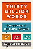 Thirty Million Words: Building a Child's Brain (English Edit…