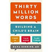 Thirty Million Words: Building a Child's Brain (English Edit…