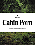 Cabin Porn: Inspiration for Your Quiet Place Somewhere (Engl…
