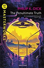 The Penultimate Truth (S.F. MASTERWORKS) (English Edition)