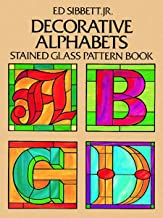 Decorative Alphabets Stained Glass Pattern Book (Dover Stained Glass Instruction) (English Edition)
