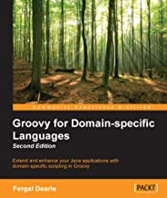 Groovy for Domain-specific Languages - Second Edition (English Edition)