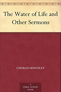 The Water of Life and Other Sermons (English Edition)