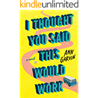 I Thought You Said This Would Work: A Novel (English Edition…