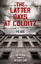 The Latter Days at Colditz (English Edition)