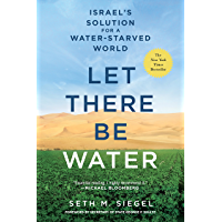 Let There Be Water: Israel's Solution for a Water-Starved Wo…
