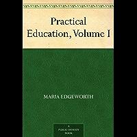 Practical Education, Volume I (English Edition)