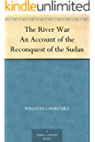 The River War An Account of the Reconquest of the Sudan (Eng…