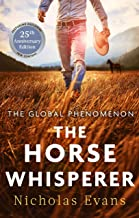 The Horse Whisperer: The 25th anniversary edition of a classic novel that was made into a beloved film (English Edition)