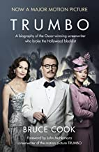 Trumbo: A biography of the Oscar-winning screenwriter who broke the Hollywood blacklist - Now a major motion picture (Engl...