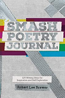Smash Poetry Journal: 125 Writing Ideas for Inspiration and Self Exploration (English Edition)